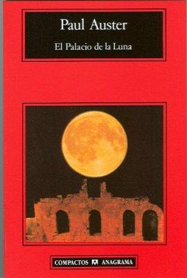 """Portada de """"El palacio de la Luna"""", Paul Auster."""
