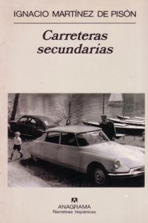 Carreteras secundarias, Ignacio Martínez de Pisón